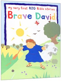 Brave David (My Very First Big Bible Stories Series)