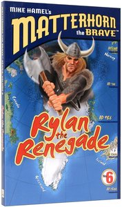 Rylan the Renegade (#06 in Matterhorn The Brave Series)