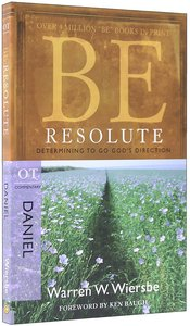 Be Resolute (Daniel) (Be Series)
