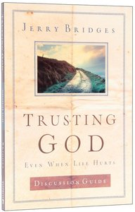 Trusting God: Even When Life Hurts (Discussion Guide)