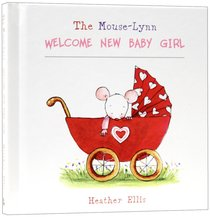 Welcome New Baby Girl (Mouse-lynn Series)