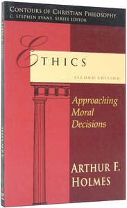 Ethics: Approaching Moral Decisions (2nd Edition)