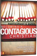 Becoming a Contagious Christian: Communicating Your Faith in a Style That Fits You (Participant's Guide) Paperback