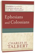 Ephesians and Colossians (Paideia Commentaries On The New Testament Series)