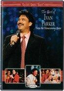 The Best of Ivan Parker (Gaither Gospel Series) DVD