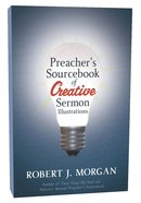 Preacher's Sourcebook of Creative Sermon Illustrations Paperback