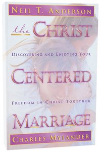 Image result for the christ centered marriage neil anderson