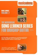 Musicademy: Song Learner Series For Worship Guitar Volume 2