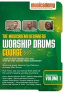 Musicademy: Beginner's Worship Drums Volume 1
