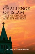 The Challenge of Islam to the Church and Its Mission Paperback