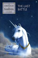 The Narnia #07: Last Battle (#07 in Chronicles Of Narnia Series) Hardback