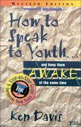 How to Speak to Youth... and Keep Them Awake At the Same Time Paperback