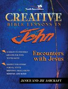 Creative Bible Lessons in John Paperback