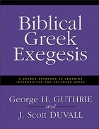 Biblical Greek Exegesis Paperback