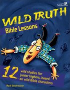 Wild Truth Bible Lessons Paperback