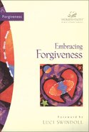 Embracing Forgiveness (Women Of Faith Bible Study Series) Paperback