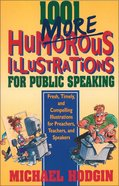 1001 More Humorous Illustrations For Public Speacking Paperback
