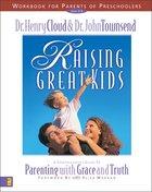 Raising Great Kids (Workbook) Paperback