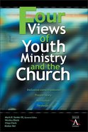 Four Views of Youth Ministry and the Church Paperback