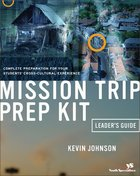 Mission Trip Prep Kit (Leaders Guide) Paperback