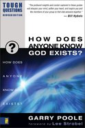 How Does Anyone Know God Exists? (2003) (Tough Questions Series) Paperback