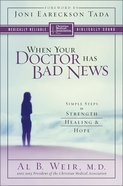 When Your Doctor Has Bad News (Christian Medical Association Resources Series) Paperback