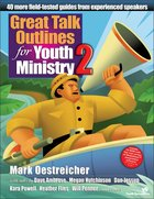 Great Talk Outlines For Youth Ministry 2 Paperback