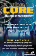The Core: Realities of Youth Ministry