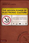The Hidden Power of Electronic Culture Paperback