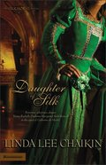 Daughter of Silk (Silk House Series) Paperback