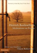 Dietrich Bonhoeffer's Meditation on Psalms Paperback