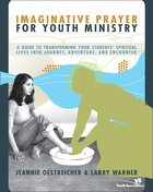 Imaginative Prayer For Youth Ministry Paperback
