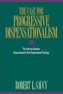 The Case For Progressive Dispensationalism Paperback