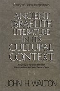 Ancient Israelite Literature in Cultural Context Paperback