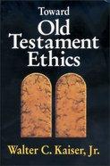 Toward Old Testament Ethics