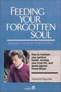 Feeding Your Forgotten Soul Paperback