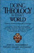 Doing Theology in Today's World Paperback