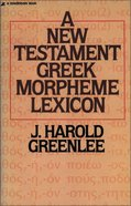 New Testament Greek Morpheme Lexicon Paperback