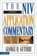 Hebrews (Niv Application Commentary Series) Hardback