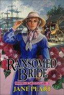 Ransomed Bride (#02 in Brides Of Montclair Series) Paperback