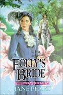 Folly's Bride (#04 in Brides Of Montclair Series) Paperback