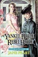 Yankee Bride and Rebel Bride (#05 in Brides Of Montclair Series) Paperback