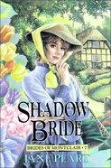 Shadow Bride (#07 in Brides Of Montclair Series) Paperback