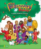 The Beginner's Bible (Timeless Children's Stories) (Beginner's Bible Series) Hardback