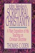 John Wesley's Scriptural Christianity Paperback