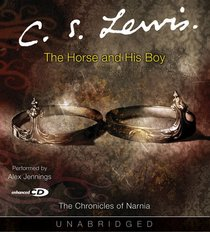 The Narnia #03: Horse and His Boy (Adult) (#03 in Chronicles Of Narnia Audio Series)