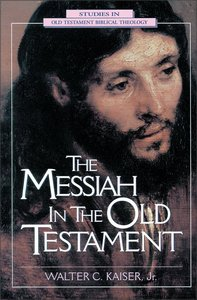The Messiah in the Old Testament (Studies In Old Testament Biblical Theology Series)