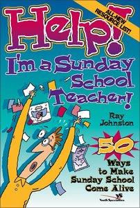 Help! Im a Sunday School Teacher