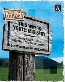 This Way to Youth Ministry (Companion Guide)