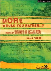 More Would You Rather...?